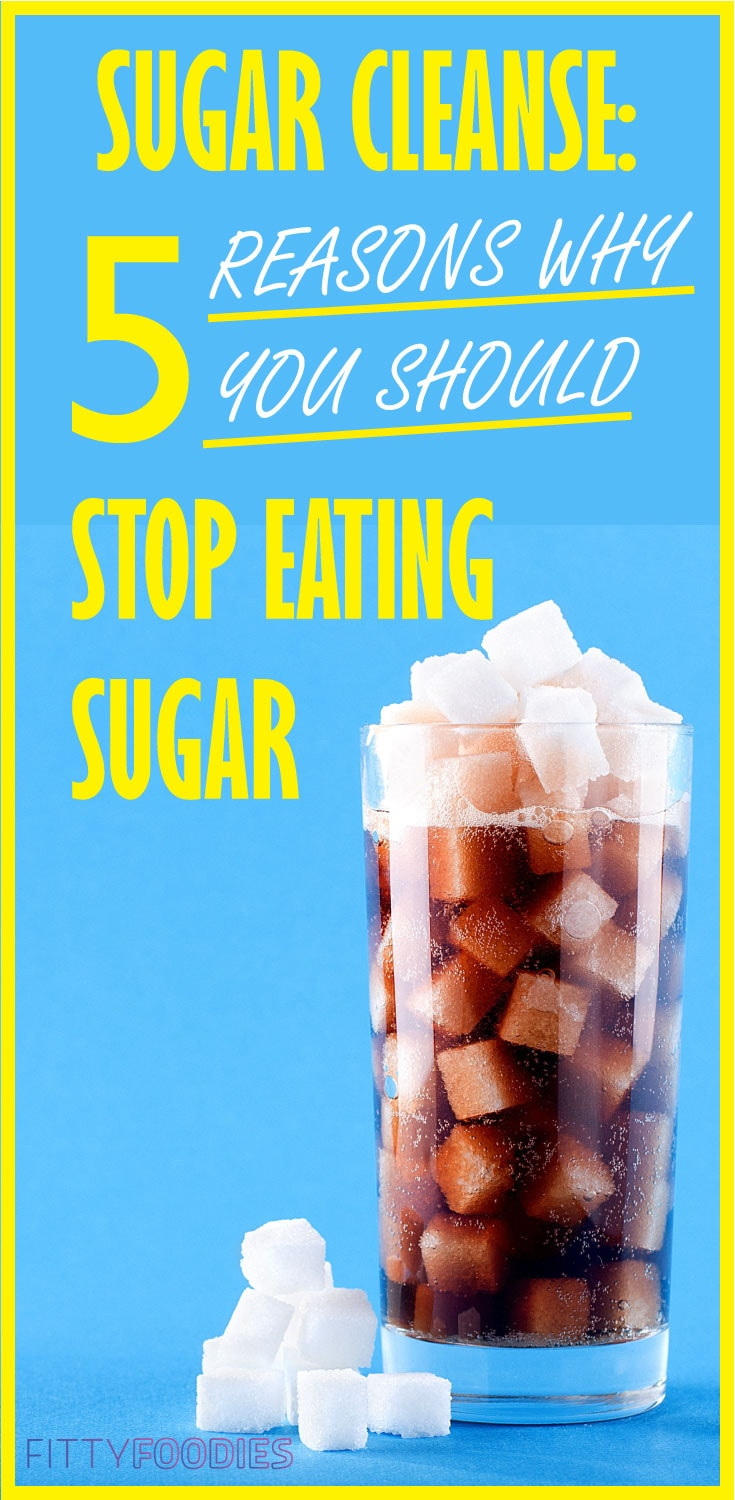 Sugar Cleanse: 5 Reasons Why You Should Stop Eating Sugar |  How To Stop Eating Sugar |  Sugar Addiction