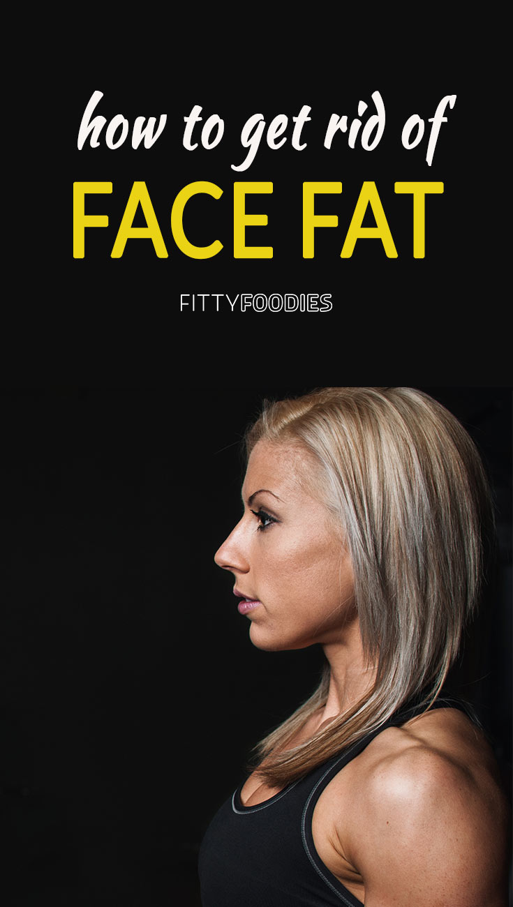 Get Rid Of Face Fat