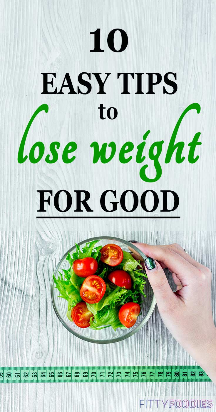 10 Easy Tips To Lose Weight For Good | 10 Easy Ways To Lose Weight | Lose Weight Fast And Easy | Weight Loss And Dieting Tips For Women