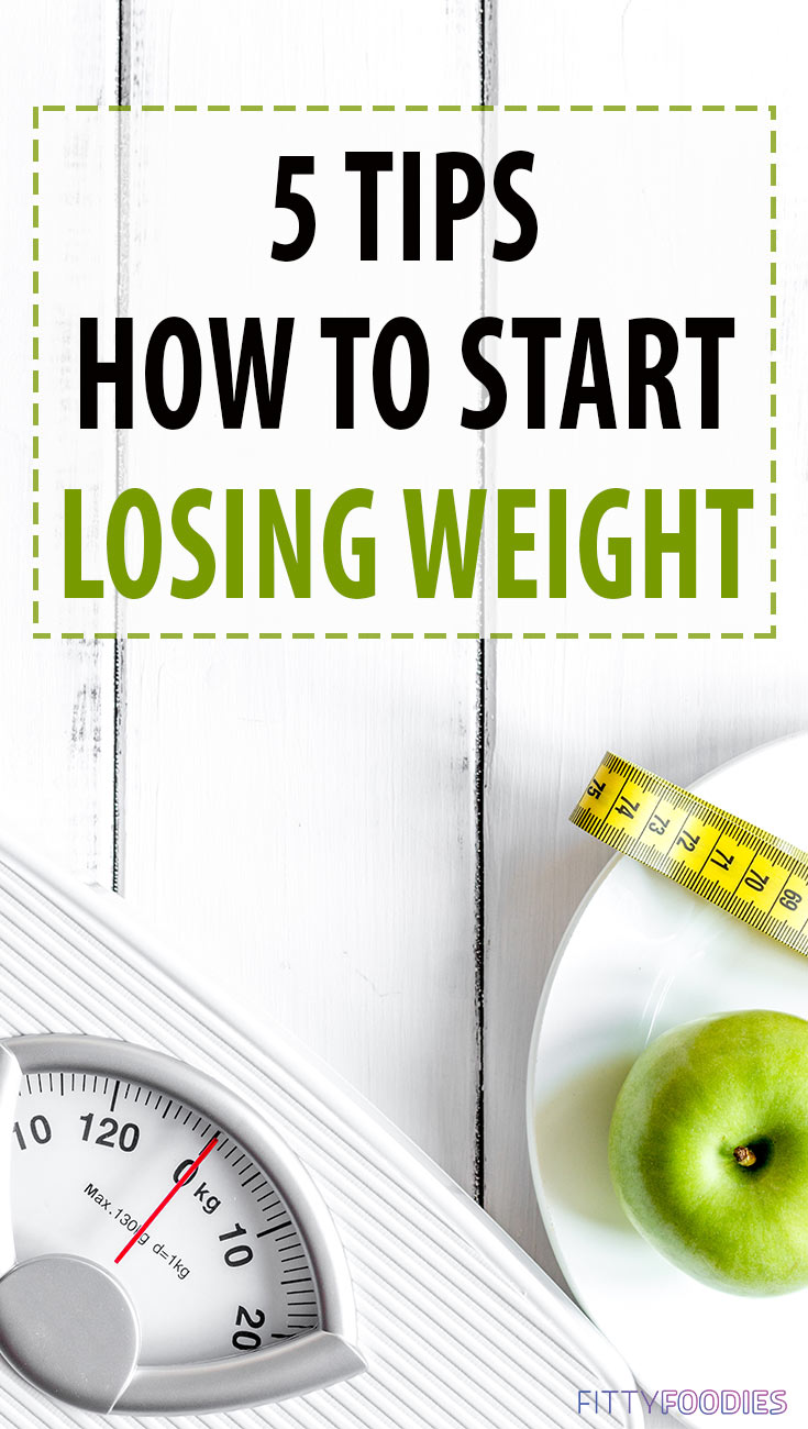 How To Start Losing Weight Today: 5 Tips | Ideas How To Start Losing Weight | Weight Loss Tips That Work
