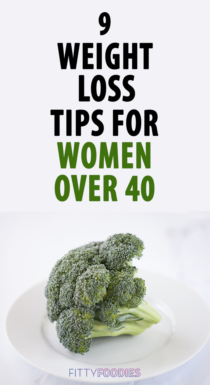 9 Weight Loss Tips For Women Over 40   Lose Weight After 40   Weight Loss Tips For Women