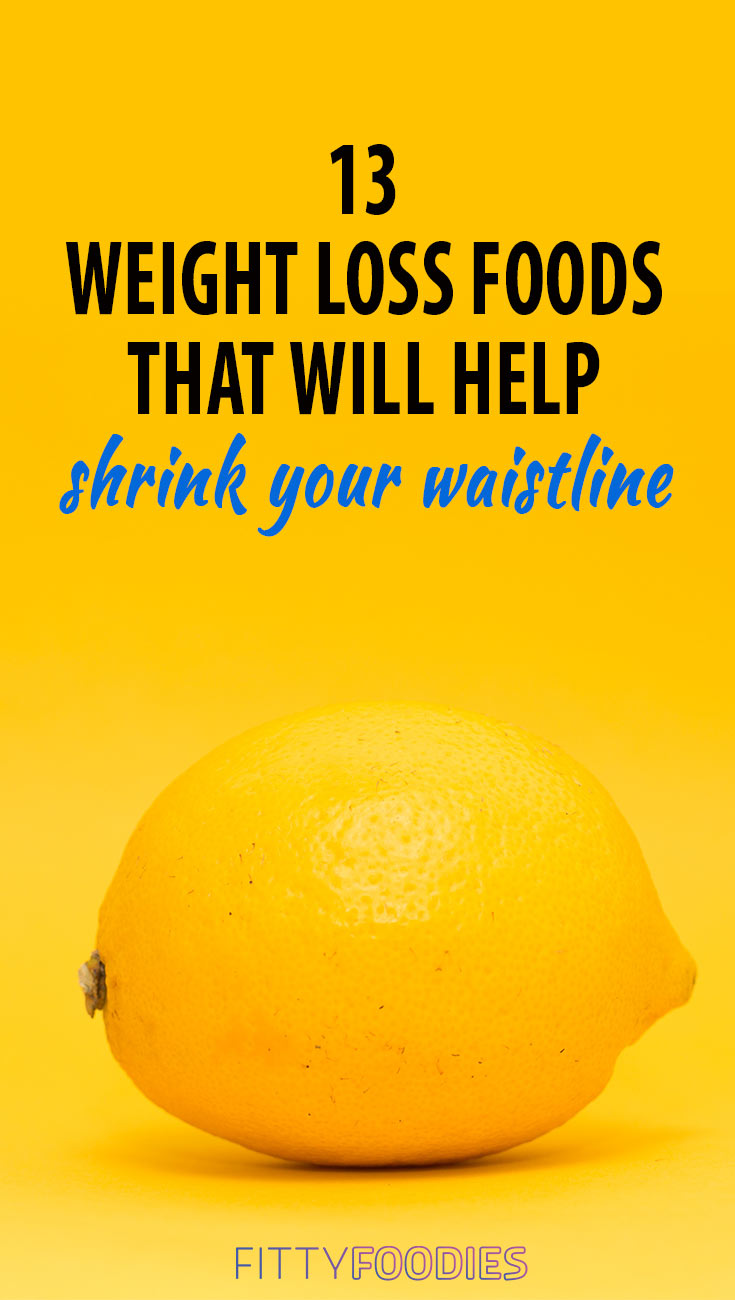 Weight Loss Foods That Will Shrink Your Waistline